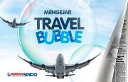 Mengejar Travel Bubble