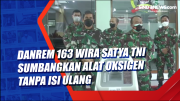 Danrem 163 Wira Satya TNI Sumbangkan Alat Oksigen Tanpa Isi Ulang