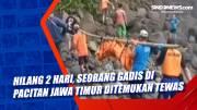 Hilang 2 Hari, Seorang Gadis di Pacitan Jawa Timur Ditemukan Tewas
