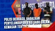 Polisi Berhasil Gagalkan Penyelundupan 8 Kg Sabu yang Dibungkus dalam Kemasan Teh