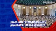 Salat Jumat Kembali Digelar di Masjid Al-Akbar Surabaya