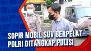 Sopir Mobil SUV Berpelat Polri Ditangkap Polisi