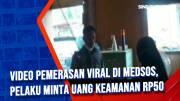 Video Pemerasan Viral di Medsos, Pelaku Minta Uang Keamanan Rp50 Juta