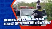 Mahasiswa IAIN Palangkaraya yang Berjoget Diatas Ambulans Meminta Maaf