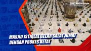 Masjid Istiqlal Gelar Salat Jumat dengan Prokes Ketat