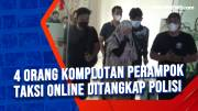 4 Orang Komplotan Perampok Taksi Online Ditangkap Polisi