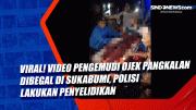 Viral! Video Pengemudi Ojek Pangkalan Dibegal di Sukabumi, Polisi Lakukan Penyelidikan
