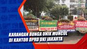 Karangan Bunga Unik Muncul di Kantor DPRD DKI Jakarta