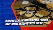 Warung Tenda Kuliner Jepang, Pemilik Raup Omzet Rp200 Juta per Bulan