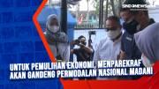Untuk Pemulihan Ekonomi, Menparekraf Akan Gandeng Permodalan Nasional Madani