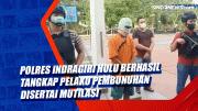 Polres Indragiri Hulu Berhasil Tangkap Pelaku Pembunuhan disertai Mutilasi