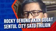 Rocky Gerung akan Gugat Sentul City Satu Triliun