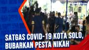 Satgas Covid-19 Kota Solo, Bubarkan Pesta Nikah