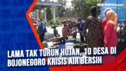 Lama Tak Turun Hujan, 10 Desa di Bojonegoro Krisis Air Bersih