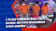 3 Pelaku Pembakar Mobil Polisi Diciduk, Motifnya Mengganggu Bisnis Narkoba