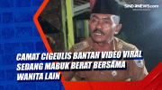 Camat Cigeulis Bantah Video Viral Sedang Mabuk Berat Bersama Wanita Lain
