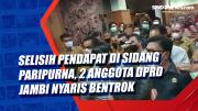 Selisih Pendapat di Sidang Paripurna, 2 Anggota DPRD Jambi Nyaris Bentrok