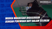 Warga Makassar Digegerkan Dengan Penemuan Bayi dalam Selokan