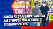 Rumah Pilot Pesawat Rimbun Air di Bogor Mulai Ramai Didatangi Pelayat