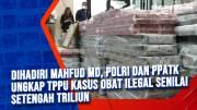 Dihadiri Mahfud MD, Polri dan PPATK Ungkap TPPU Kasus Obat Ilegal Senilai Setengah Triliun