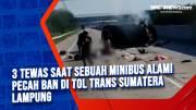 3 Tewas Saat Sebuah Minibus Alami Pecah Ban di Tol Trans Sumatera Lampung