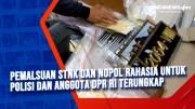 Pemalsuan STNK dan Nopol Rahasia untuk Polisi dan Anggota DPR RI Terungkap