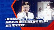 Lakukan Inovasi Digital, UMKM Berbasis e-Commerce Kota Malang Naik 123 Persen