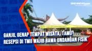 Ganjil Genap Tempat Wisata, Tamu Resepsi di TMII Wajib Bawa Undangan Fisik