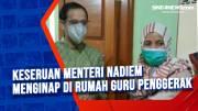 Keseruan Menteri Nadiem Menginap di Rumah Guru Penggerak