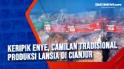 Keripik Enye, Camilan Tradisional Produksi Lansia di Cianjur