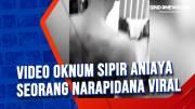 Video Oknum Sipir Aniaya Seorang Narapidana Viral