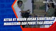 Ketua RT Mabuk Rusak Sekretariat Mahasiswa dan Pukul Tiga Orang