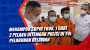 Merampok Sopir Truk, 1 Dari 2 Pelaku Ditembak Polisi di Tol Pelabuhan Belawan