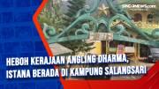 Heboh Kerajaan Angling Dharma, Istana Berada di Kampung Salangsari