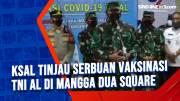KSAL Tinjau Serbuan Vaksinasi TNI AL di Mangga Dua Square