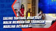 Saling Tantang, Ayah Taqy Malik Membantah Tudingan Marlina Octaria