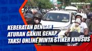 Keberatan dengan Aturan Ganjil Genap, Taksi Online Minta Stiker Khusus