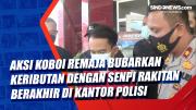 Aksi Koboi Seorang Remaja Bubarkan Keributan Dengan Senpi Rakitan Berakhir di Kantor Polisi