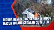 Diduga Rem Blong, Sebuah Minibus Masuk Jurang Sedalam 30 Meter