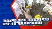 Terdampak Longsor, 35 Jenazah Pasien Covid-19 di Tarakan Dipindahkan