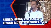 Presiden Jokowi Tinjau Langsung Kesiapan Bali Jadi Tuan Rumah KTT G-20