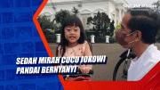 Sedah Mirah Cucu Jokowi Pandai Bernyanyi