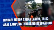 Hindari Motor Tanpa Lampu, Truk Asal Lampung Terguling di Sukabumi