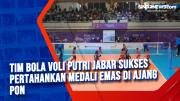 Tim Bola Voli Putri Jabar Sukses Pertahankan Medali Emas di Ajang PON