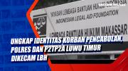 Ungkap Identitas Korban Pencabulan, Polres dan P2TP2A Luwu Timur Dikecam LBH