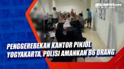 Penggerebekan Kantor Pinjol Yogyakarta, Polisi Amankan 86 orang