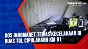 Bos Indomaret Tewas Kecelakaan di Ruas Tol Cipularang Km 91