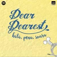 Podcast Dear Dearest, Surat Cinta Seleb untuk Para Pendengar