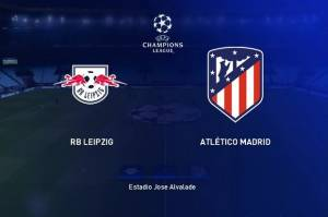 Preview RB Leipzig vs Atletico Madrid : Lanjutkan Momentum