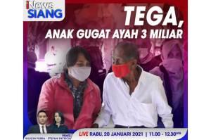 iNews Siang Live di iNews dan RCTI+ Rabu Pukul 11.00: Tega, Anak Gugat Ayah Rp3 Miliar